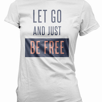 Unconditionally T-Shirt -  Katy Perry, let go and just be free, tee shirt, mens, womens, gift, music, concert tshirt, prismatic tour, girls