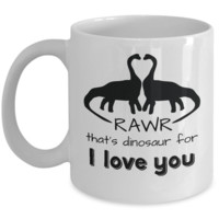 Dinosaur Love ~ Rawr ~ Gift Mug for Boyfriend Girlfriend Valentine