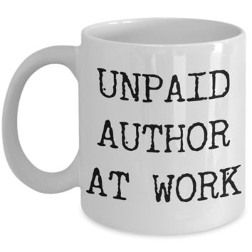 Unpaid Author at Work Mug Young Author Inspired Gifts Funny Mug Ceramic Coffee Cup