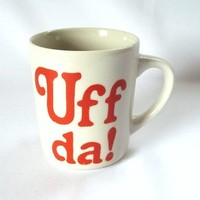 Uff Da ! Coffee Mug Cup Surprise Expression Norwegian Scandinavian Saying Gift