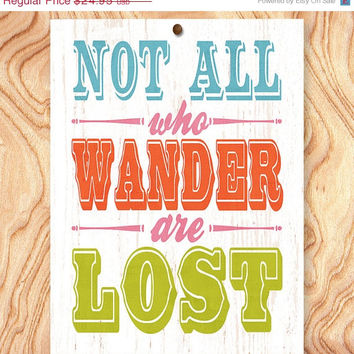 ON SALE Inspirational Quote Art Print -11X14 - No. Q0043 - Not all who wander are lost
