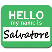 Salvatore Hello My Name Is Mouse Pad
