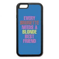 every brunette needs a blonde best friend iPhone 7 Case