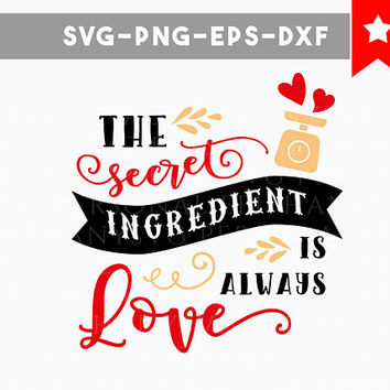 secret ingredient is love svg file, funny kitchen svg, kitchen towel svg, cutting files svg, cricut designs, silhouette cameo, iron on svg