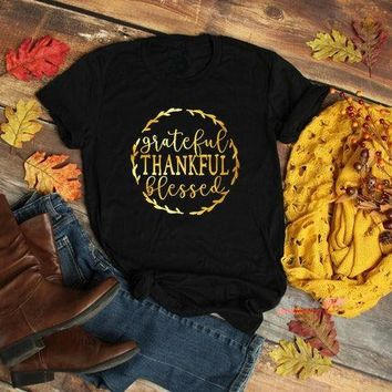 Grateful thankful blessed T-Shirt Faith Christian Shirt Thanksgiving Clothing O-Neck Tumblr Slogan Tops Summer t shirts