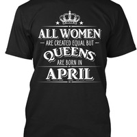 All Women Are Created Equal Queens April