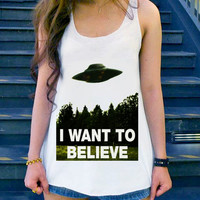 I Want To Believe tanktop Girl, Funny Shirt size S,M,L,XL,XXL