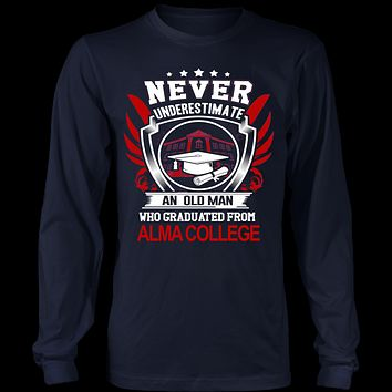 Never underestimate an old man who graduated from Alma College Long Sleeve T-Shirt