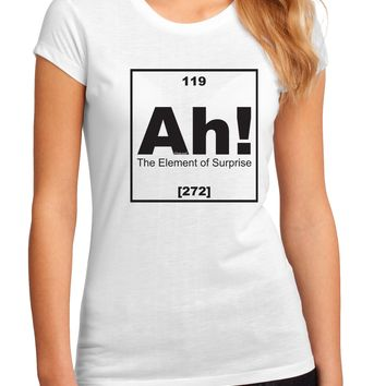 Ah the Element of Surprise Funny Science Juniors Petite Sublimate Tee by TooLoud