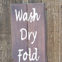 Wash Dry Fold Laundry Sign on Rustic Reclaimed Pallet Wood