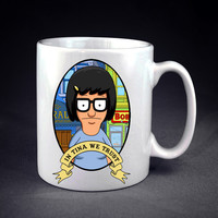 Tina Belcher We Trust Personalized mug/cup