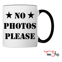 No Photos pLease  No Pictures please Coffee & Tea Mug