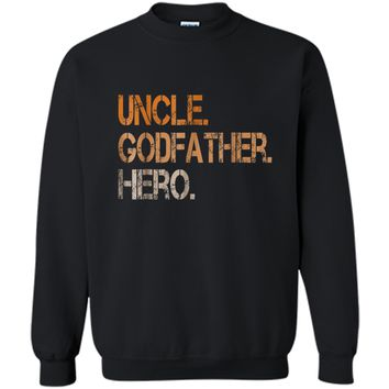 Uncle Godfather Hero  Cool Family Gift  Printed Crewneck Pullover Sweatshirt