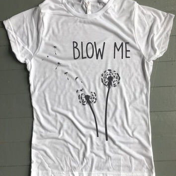 Blow Me Dandelion Women's Tee - Weekend Originals