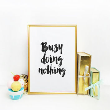 "Printable Art Teen Daughter Gift ""Busy Doing Nothing"" Girl Room Decor Fashion Quote Hustle Gold Foil Girly Princes Daughter Birthday Gift"