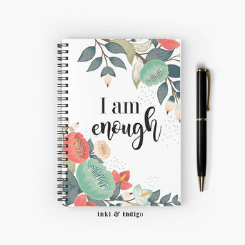 I Am Enough - Spiral Notebook With Lined Paper, A5 Writing Journal, Diary, Lined Journal, Floral Notebook, Inspirational Quote