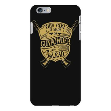 this girl is made of gun powder and lead iPhone 6/6s Plus Case