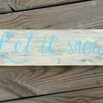 Let It Snow Distressed Reclaimed Wood Hand Painted Sign Blue and White