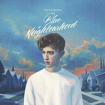 Troye Sivan - Blue Neighbourhood [Explicit]