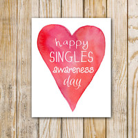 Happy Singles Awareness Day  - 8 x 10 - Funny Valentine Wall Art - Valentine's Day for Singles