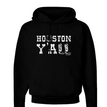 Houston Y'all - Boots - Texas Pride Dark Hoodie Sweatshirt by TooLoud