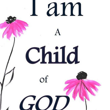 I am a child of god, bible quote, digital download, Wall art, word prints, quotes, Instant printable, nursery decor, home decal, verses