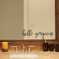 Hello Gorgeous Decal - Gorgeous Quote - Mirror Sticker - Bathroom Decal