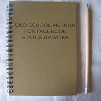 Old School Method for Facebook Status Updates - 5 x 7 journal