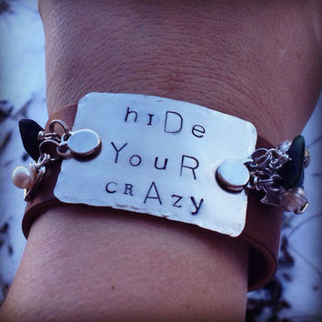 Hand Stamped Tag hide your crazy and act like a lady miranda lambert inspired bracelet on vintage style genuine leather cuff