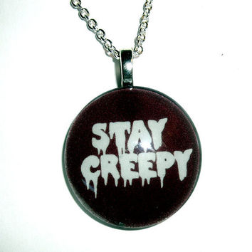 Stay Creepy Necklace by trophies on Etsy
