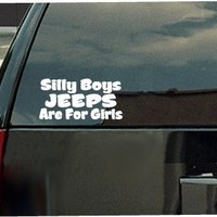 Silly Boy Jeeps Are For Girls Vinyl Decal Sticker Jeep Fun White