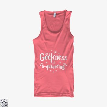 My Geekness Is A Quivering, Harry Potter Tank Top