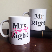 Mr Right Mrs Always Right coffee mug set