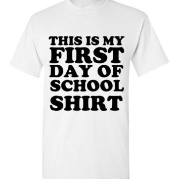 This is my First Day of School T-Shirt