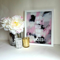 Aint no rest for the wicked inspirational quote 8.5 x 11 inch wall art print poster for girls room, dorm room, office,or home decor