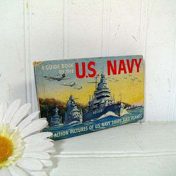 A Guide Book to the US Navy / The U.S. Navy A Guide to Its Ships & Equipment ©1942 - 54 Action Pictures of US Navy Ships And Planes - No 742