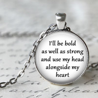 Mumford and Sons I Will Wait Necklace, Lyric Necklace, Quote Necklace, Music Pendant, Gift Idea, I'll Be Bold As Well As Strong
