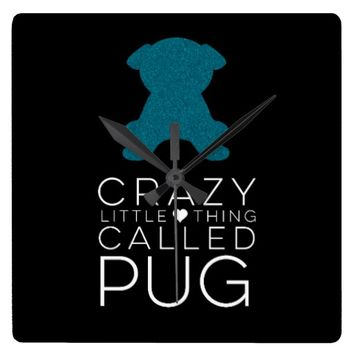 Crazy Little Thing Called Pug Teal Wall Clock