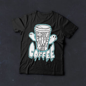 Ghoul Coffee, Tokyo Ghoul, Anime, Tee shirt,  Im not a ghoul, I just like coffee, coffee, funny shirt, Ken Kaneki, Kawaii Shirt, Pastel