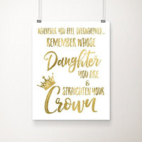 Remember Whose Daughter You Are and Straighten Your Crown Christian Gold Foil Art Print (8 inches x 10 inches)