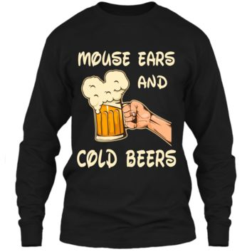 Mouse ears and cold beers Funny Drinker Drinking Shirt LS Ultra Cotton Tshirt