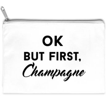 ok but first champagne
