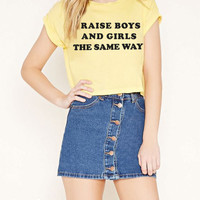 Raise Boys and Girls the Same Way- Women- Crop Top
