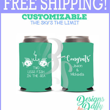 Two Less Fish In The Sea Wedding Party Gifts Wedding Bachelorette Party Gifts Custom Beverage Can Cooler