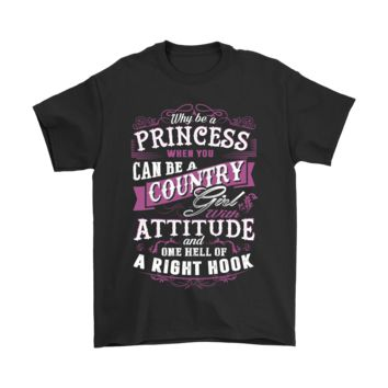 ESBCV3 Why Be A Princess When You Can Be Country Girl Shirts