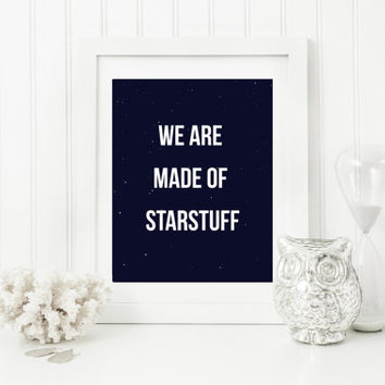 We Are Made Of Starstuff Carl Sagan Quote,  Wall Art, Quote Wall Decor