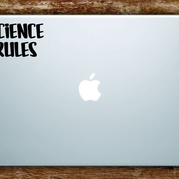 Science Rules Laptop Apple Macbook Car Quote Wall Decal Sticker Art Vinyl Inspirational Atom School Class Teacher Chemistry