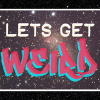 LETS GET WEIRD Art Print by Lee Anne Steers | Society6
