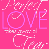 Perfect Love Takes Away All Fear Typography Photo, Poster or Canvas Print Wall Decor Pink Turquoise Grey Yellow White