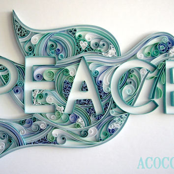 Peace Dove - Paper Quilled wall art - Custom Build - 8 x10